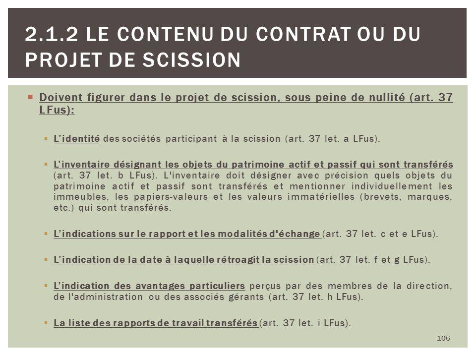 Doivent figurer dans le projet de scission, sous peine de nullité (art. 37 LFus): Lidentité des sociétés participant à la scission (art. 37 let. a LFu