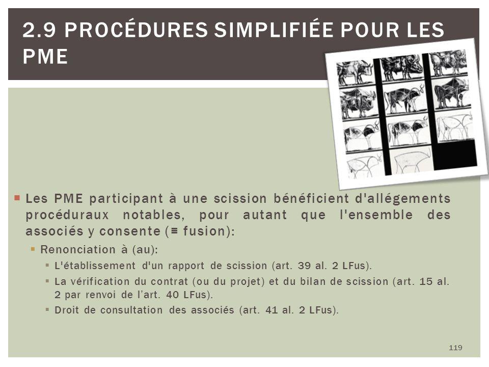 Les PME participant à une scission bénéficient d'allégements procéduraux notables, pour autant que l'ensemble des associés y consente ( fusion): Renon