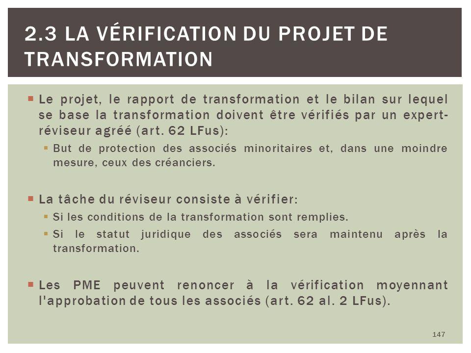 Le projet, le rapport de transformation et le bilan sur lequel se base la transformation doivent être vérifiés par un expert- réviseur agréé (art. 62