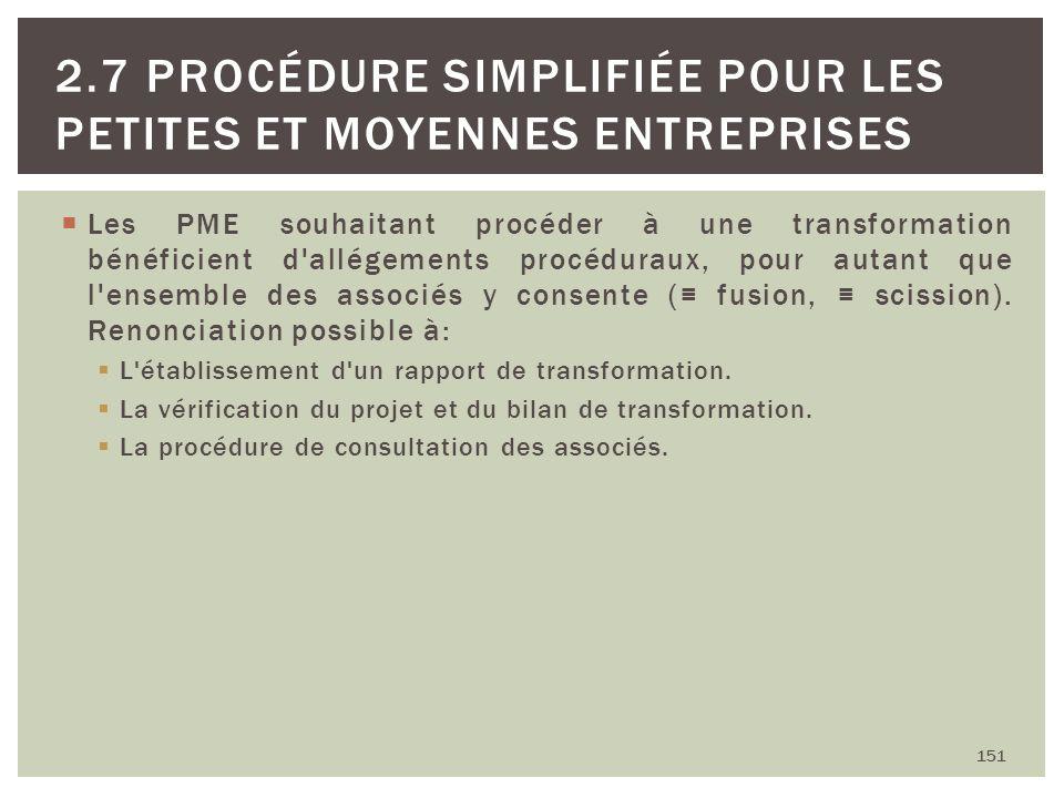 Les PME souhaitant procéder à une transformation bénéficient d'allégements procéduraux, pour autant que l'ensemble des associés y consente ( fusion, s