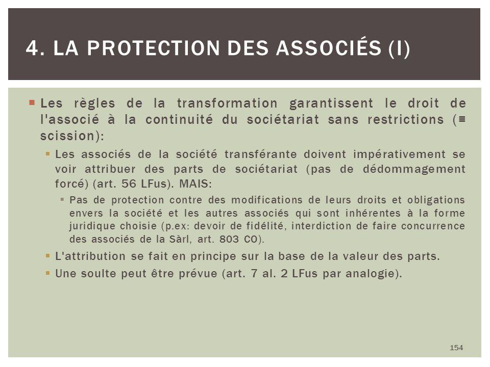 Les règles de la transformation garantissent le droit de l'associé à la continuité du sociétariat sans restrictions ( scission): Les associés de la so