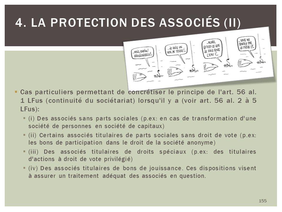 155 4. LA PROTECTION DES ASSOCIÉS (II) Cas particuliers permettant de concrétiser le principe de l'art. 56 al. 1 LFus (continuité du sociétariat) lors