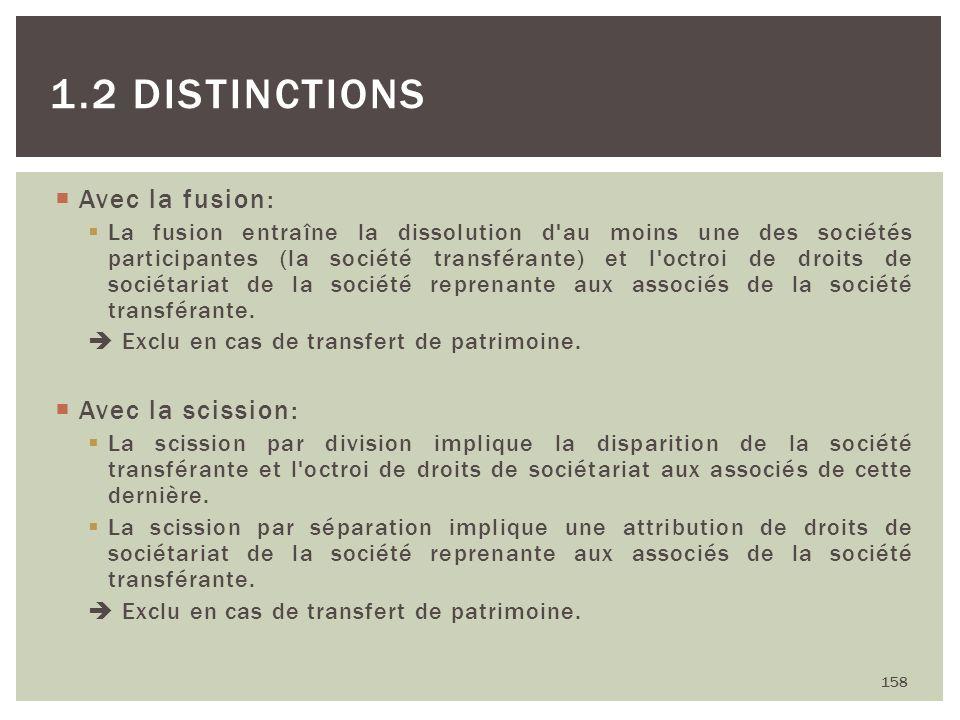 Avec la fusion: La fusion entraîne la dissolution d'au moins une des sociétés participantes (la société transférante) et l'octroi de droits de sociéta