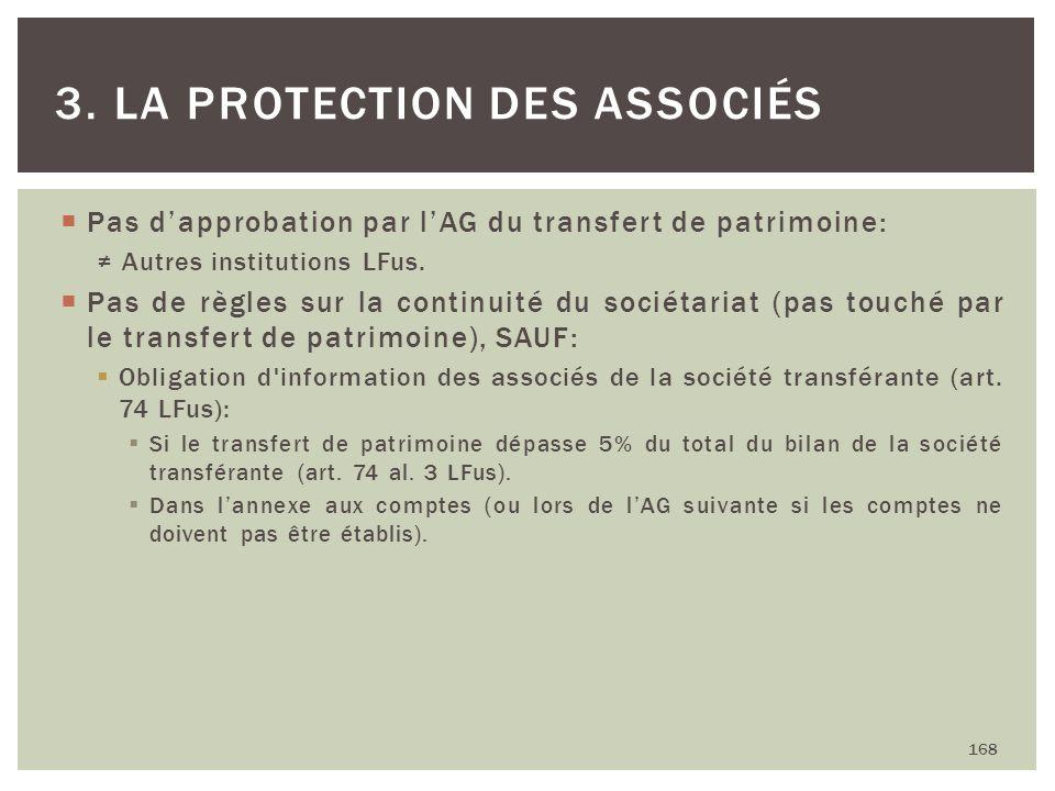 Pas dapprobation par lAG du transfert de patrimoine: Autres institutions LFus. Pas de règles sur la continuité du sociétariat (pas touché par le trans