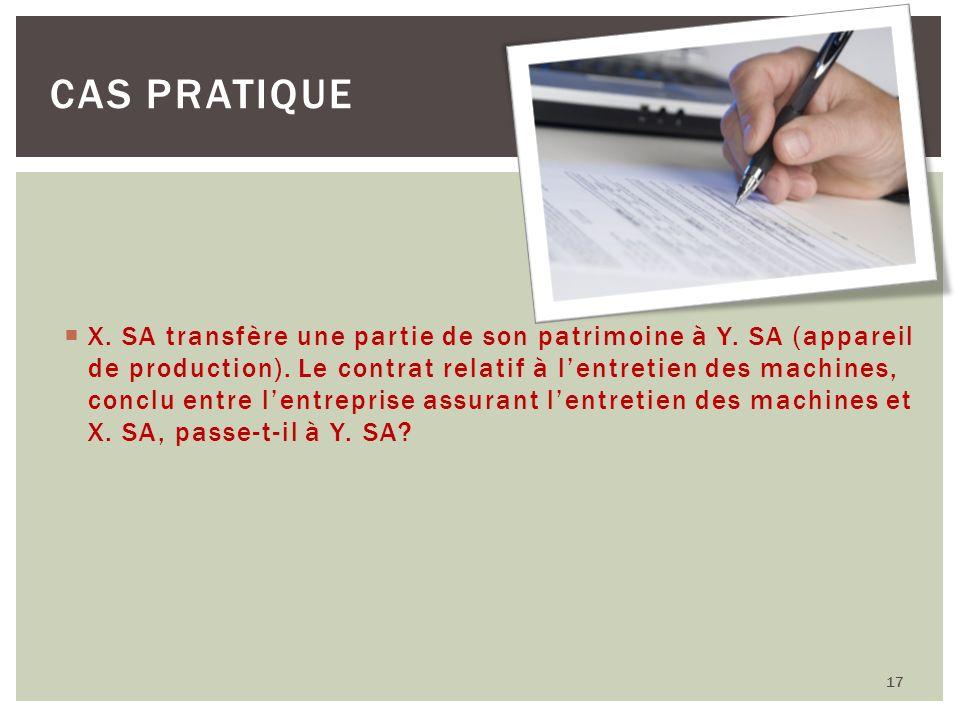 X. SA transfère une partie de son patrimoine à Y. SA (appareil de production). Le contrat relatif à lentretien des machines, conclu entre lentreprise
