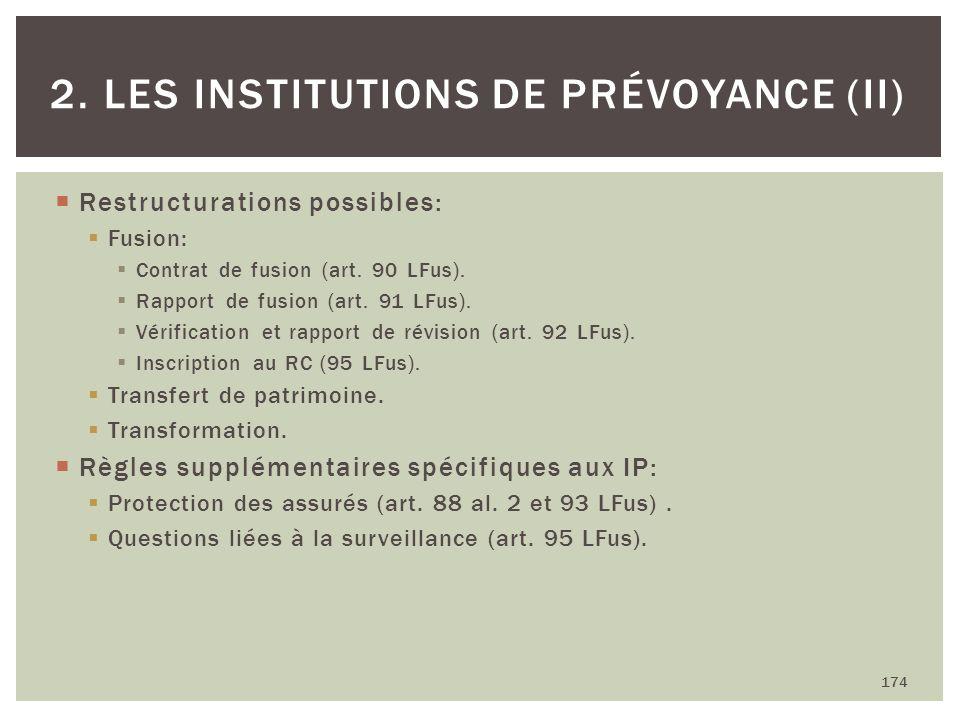 Restructurations possibles: Fusion: Contrat de fusion (art. 90 LFus). Rapport de fusion (art. 91 LFus). Vérification et rapport de révision (art. 92 L