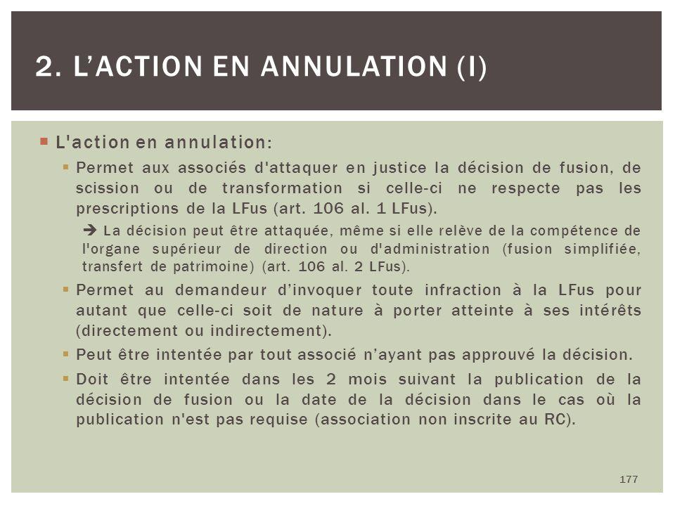 L'action en annulation: Permet aux associés d'attaquer en justice la décision de fusion, de scission ou de transformation si celle-ci ne respecte pas