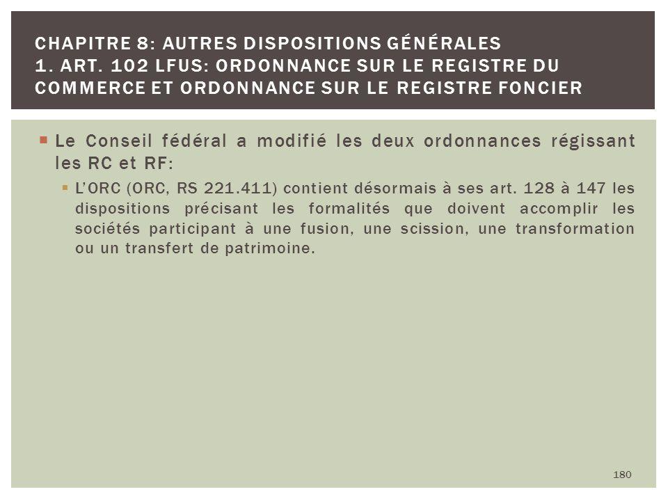 Le Conseil fédéral a modifié les deux ordonnances régissant les RC et RF: LORC (ORC, RS 221.411) contient désormais à ses art. 128 à 147 les dispositi