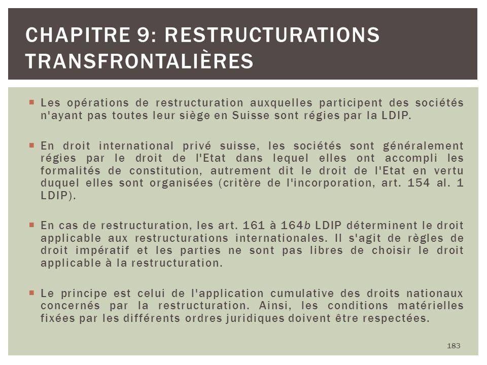 Les opérations de restructuration auxquelles participent des sociétés n'ayant pas toutes leur siège en Suisse sont régies par la LDIP. En droit intern