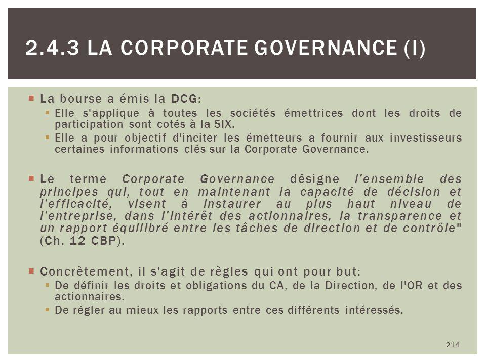La bourse a émis la DCG: Elle s'applique à toutes les sociétés émettrices dont les droits de participation sont cotés à la SIX. Elle a pour objectif d