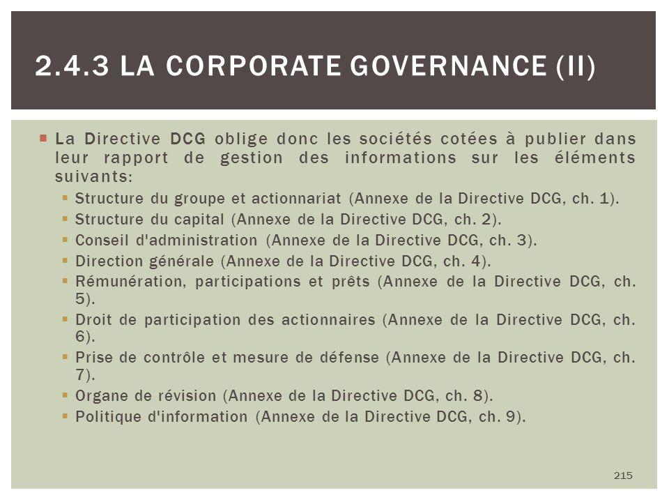 La Directive DCG oblige donc les sociétés cotées à publier dans leur rapport de gestion des informations sur les éléments suivants: Structure du group