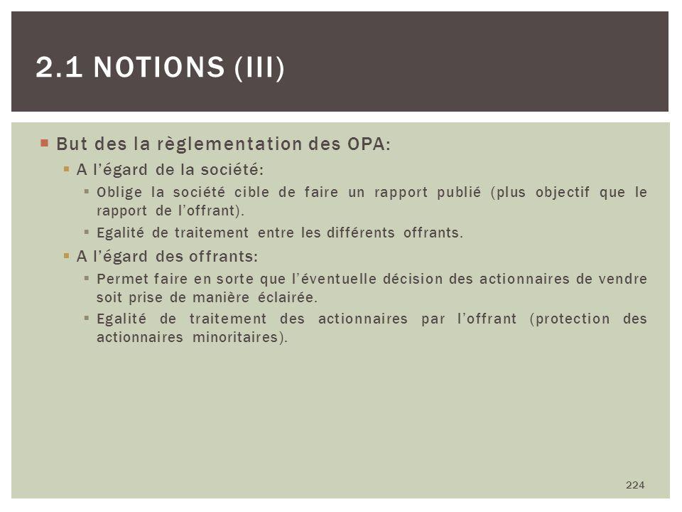 But des la règlementation des OPA: A légard de la société: Oblige la société cible de faire un rapport publié (plus objectif que le rapport de loffran