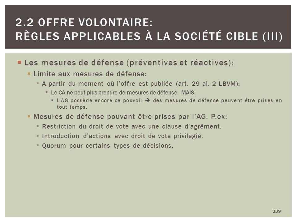 Les mesures de défense (préventives et réactives): Limite aux mesures de défense: A partir du moment où loffre est publiée (art. 29 al. 2 LBVM): Le CA
