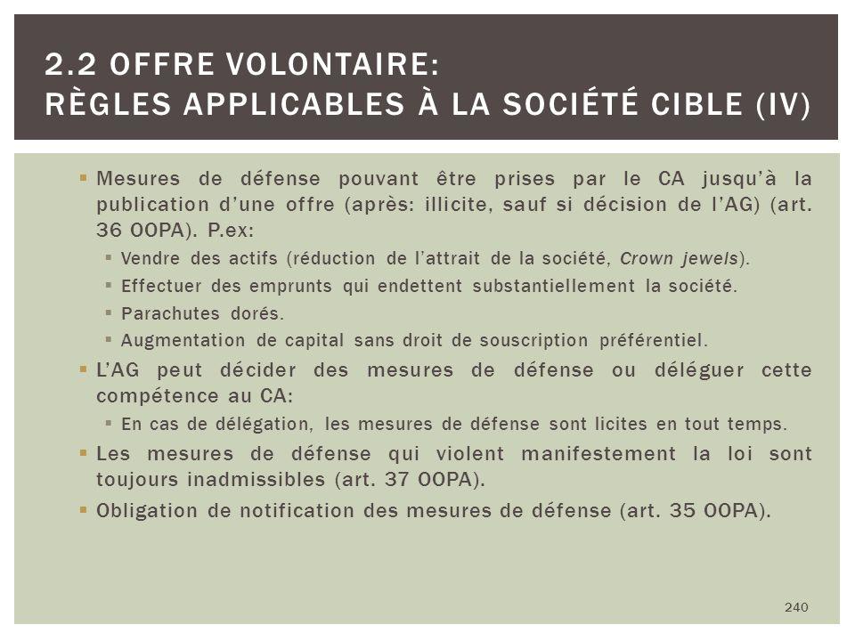 Mesures de défense pouvant être prises par le CA jusquà la publication dune offre (après: illicite, sauf si décision de lAG) (art. 36 OOPA). P.ex: Ven