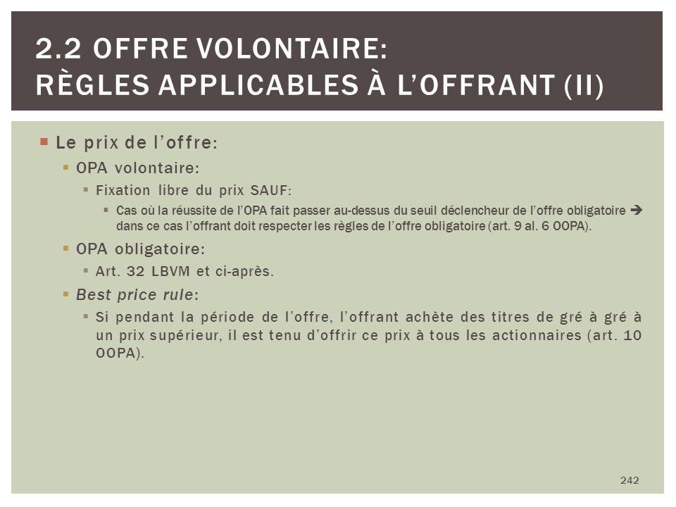 Le prix de loffre: OPA volontaire: Fixation libre du prix SAUF: Cas où la réussite de lOPA fait passer au-dessus du seuil déclencheur de loffre obliga