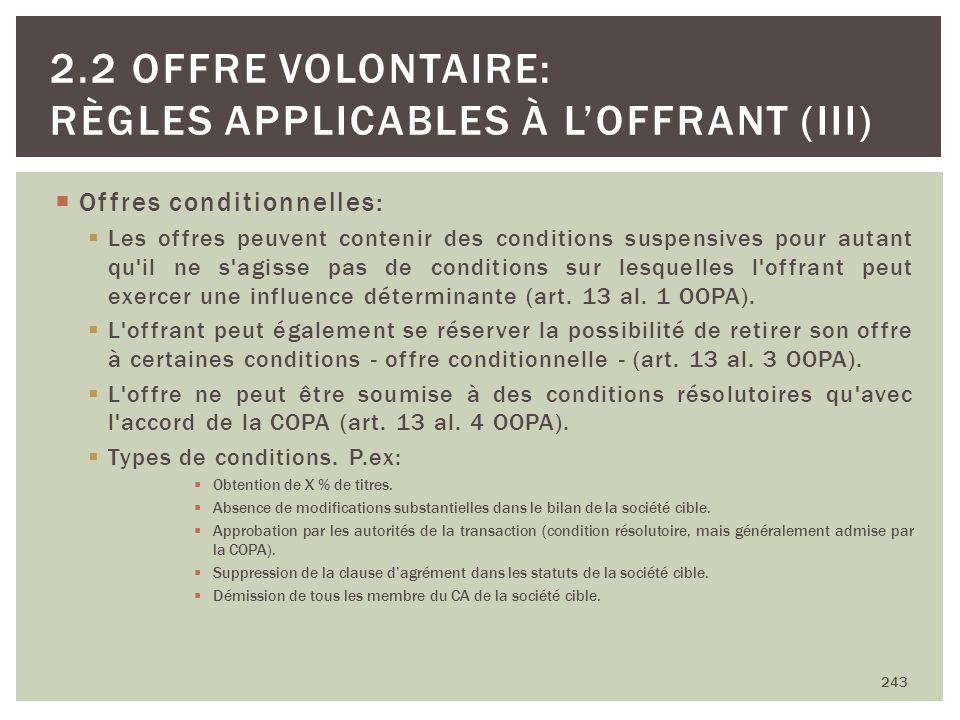 Offres conditionnelles: Les offres peuvent contenir des conditions suspensives pour autant qu'il ne s'agisse pas de conditions sur lesquelles l'offran