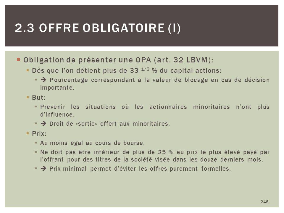 Obligation de présenter une OPA (art. 32 LBVM): Dès que lon détient plus de 33 1/3 % du capital-actions: Pourcentage correspondant à la valeur de bloc