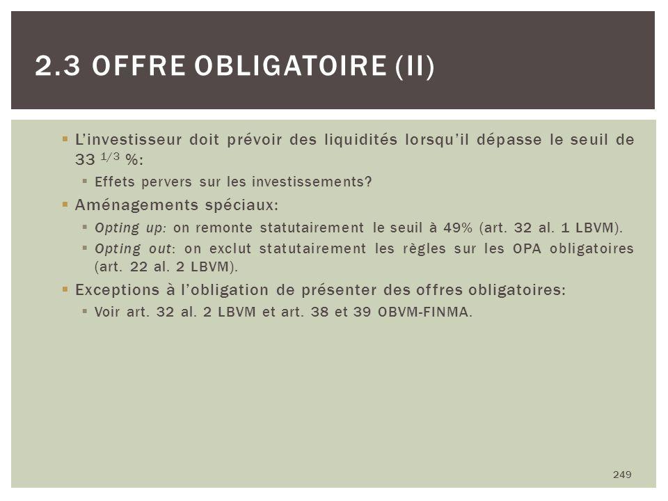 Linvestisseur doit prévoir des liquidités lorsquil dépasse le seuil de 33 1/3 %: Effets pervers sur les investissements? Aménagements spéciaux: Opting