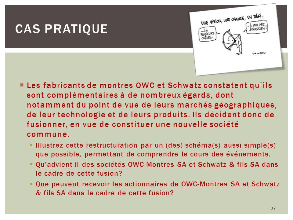 27 CAS PRATIQUE Les fabricants de montres OWC et Schwatz constatent quils sont complémentaires à de nombreux égards, dont notamment du point de vue de