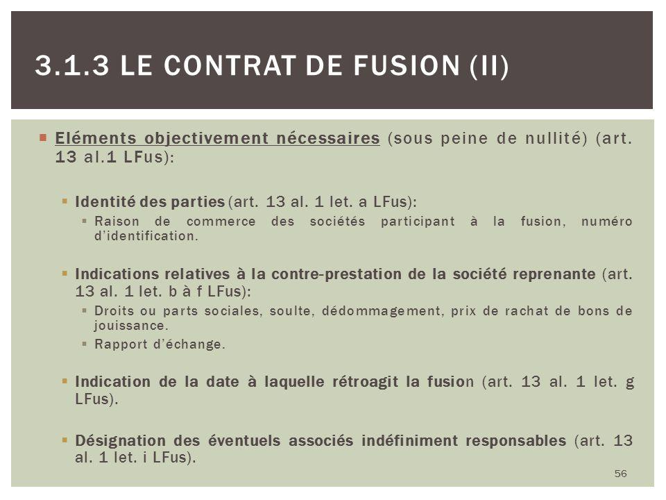 Eléments objectivement nécessaires (sous peine de nullité) (art. 13 al.1 LFus): Identité des parties (art. 13 al. 1 let. a LFus): Raison de commerce d