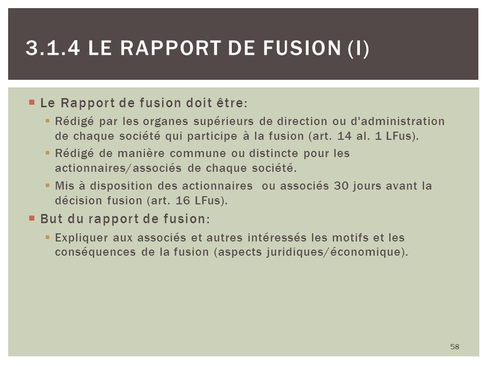 Le Rapport de fusion doit être: Rédigé par les organes supérieurs de direction ou d'administration de chaque société qui participe à la fusion (art. 1