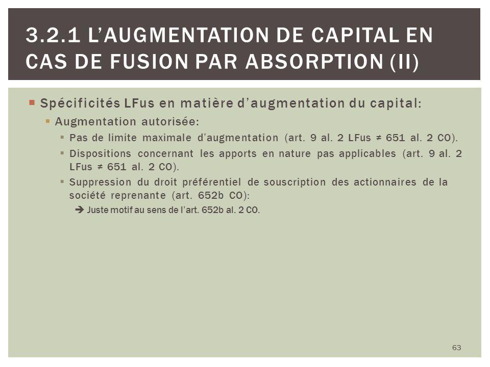 Spécificités LFus en matière daugmentation du capital: Augmentation autorisée: Pas de limite maximale daugmentation (art. 9 al. 2 LFus 651 al. 2 CO).