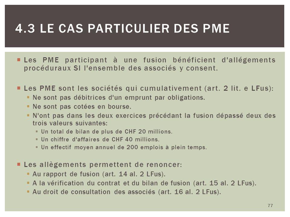 Les PME participant à une fusion bénéficient d'allégements procéduraux SI l'ensemble des associés y consent. Les PME sont les sociétés qui cumulativem