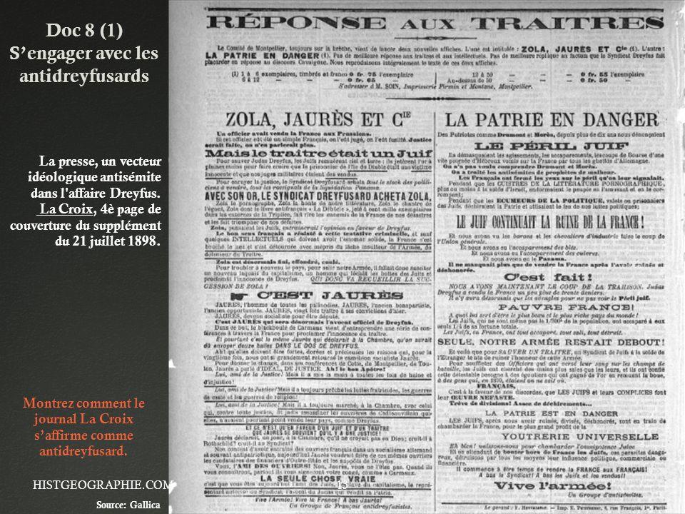 Doc 8 (1) Sengager avec les antidreyfusards HISTGEOGRAPHIE.COM13 La presse, un vecteur idéologique antisémite dans l'affaire Dreyfus. La Croix, 4è pag