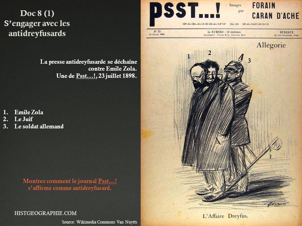 HISTGEOGRAPHIE.COM Doc 8 (1) Sengager avec les antidreyfusards La presse antidreyfusarde se déchaîne contre Emile Zola. Une de Psst...!, 23 juillet 18