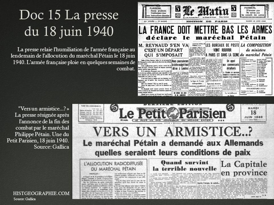 Doc 15 La presse du 18 juin 1940 HISTGEOGRAPHIE.COM22 La presse relaie l'humiliation de l'armée française au lendemain de l'allocution du maréchal Pét