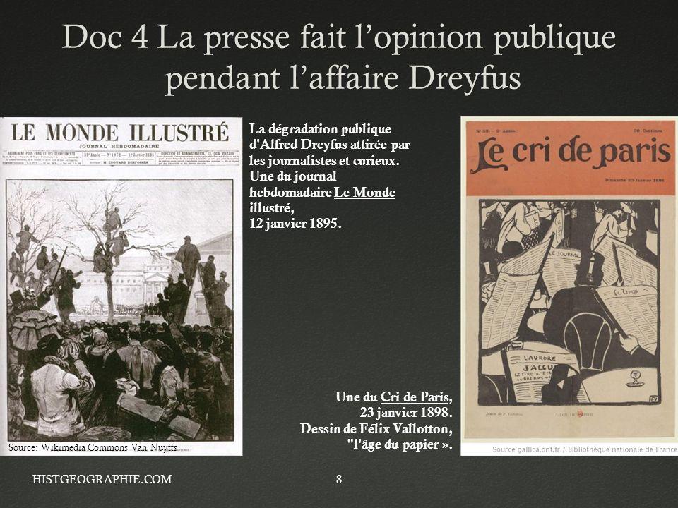 Doc 4 La presse fait lopinion publique pendant laffaire Dreyfus HISTGEOGRAPHIE.COM8 La dégradation publique d'Alfred Dreyfus attirée par les journalis