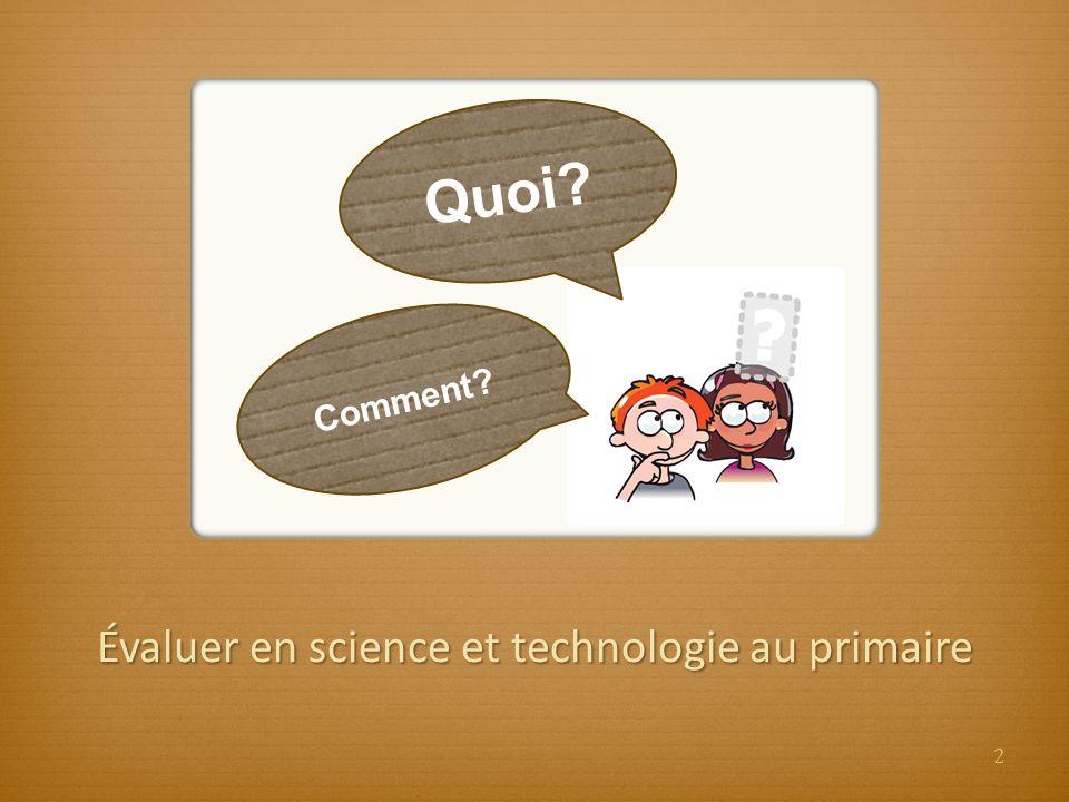 Évaluer en science et technologie au primaire Quoi? Comment? 2