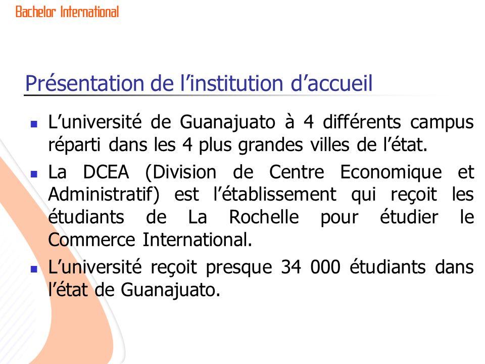 Présentation de linstitution daccueil Luniversité de Guanajuato à 4 différents campus réparti dans les 4 plus grandes villes de létat.