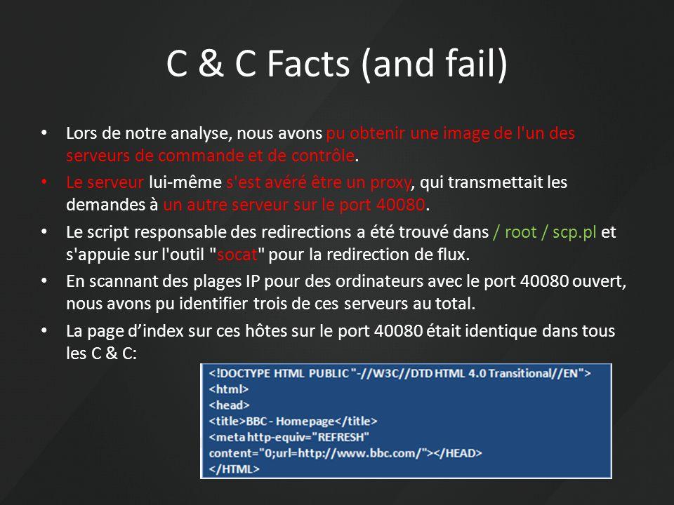 C & C Facts (and fail) Lors de notre analyse, nous avons pu obtenir une image de l'un des serveurs de commande et de contrôle. Le serveur lui-même s'e