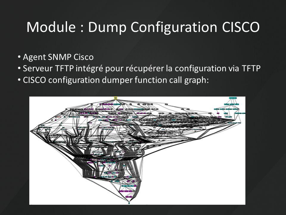 Module : Dump Configuration CISCO Agent SNMP Cisco Serveur TFTP intégré pour récupérer la configuration via TFTP CISCO configuration dumper function c