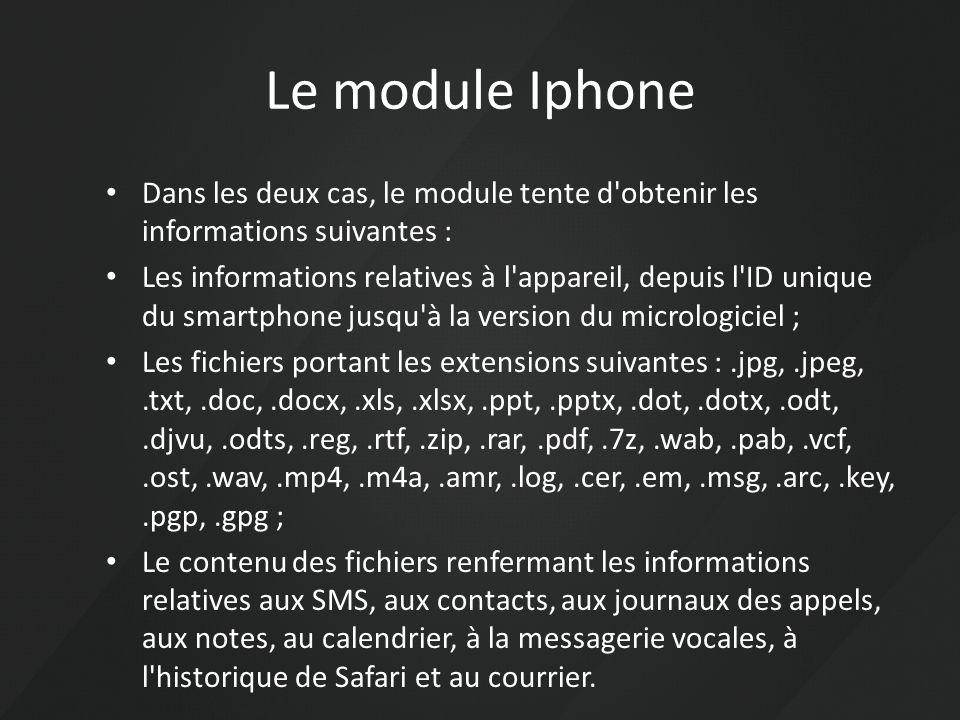Le module Iphone Dans les deux cas, le module tente d'obtenir les informations suivantes : Les informations relatives à l'appareil, depuis l'ID unique