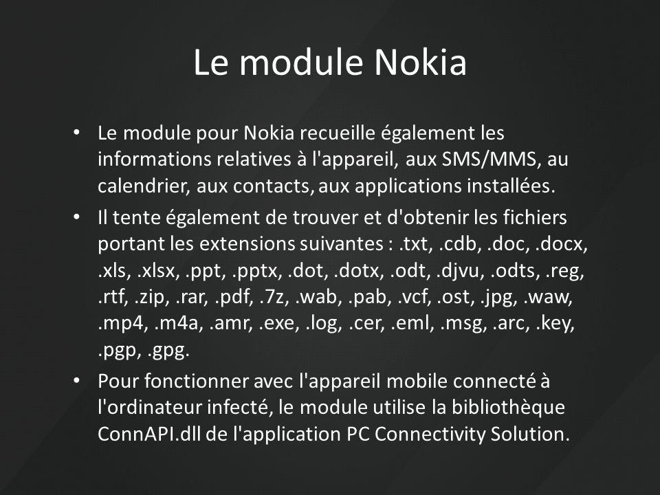Le module Nokia Le module pour Nokia recueille également les informations relatives à l'appareil, aux SMS/MMS, au calendrier, aux contacts, aux applic