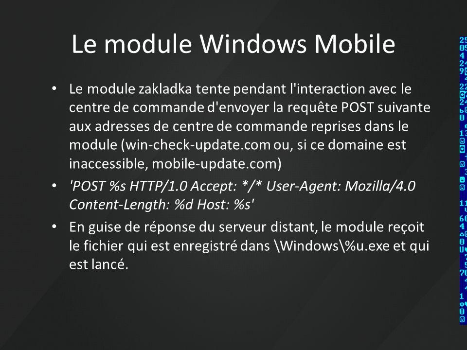 Le module Windows Mobile Le module zakladka tente pendant l'interaction avec le centre de commande d'envoyer la requête POST suivante aux adresses de