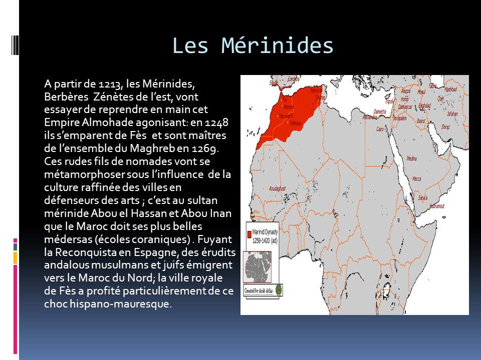 Modernisation: Les Almohades En 1122 apr. J-C, le prédicateur Ibn Toumert commence à inciter les Berbères Masmouda du Haut Atlas au jihad (guerre sain