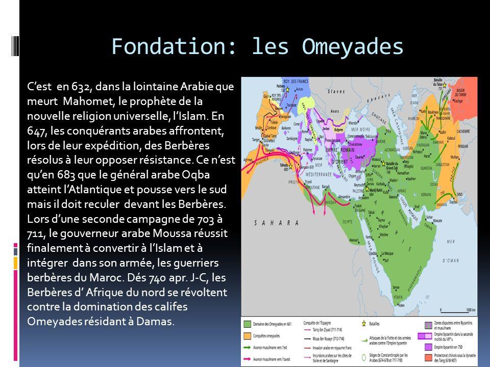 Fondation: les Omeyades Cest en 632, dans la lointaine Arabie que meurt Mahomet, le prophète de la nouvelle religion universelle, lIslam.