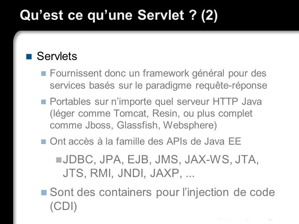 Quest ce quune Servlet ? (2) Servlets Fournissent donc un framework général pour des services basés sur le paradigme requête-réponse Portables sur nim