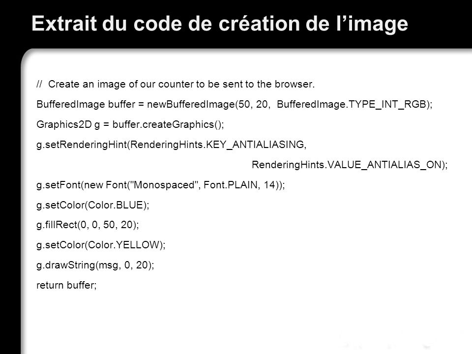 Extrait du code de création de limage // Create an image of our counter to be sent to the browser.