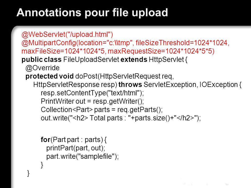 Annotations pour file upload @WebServlet(