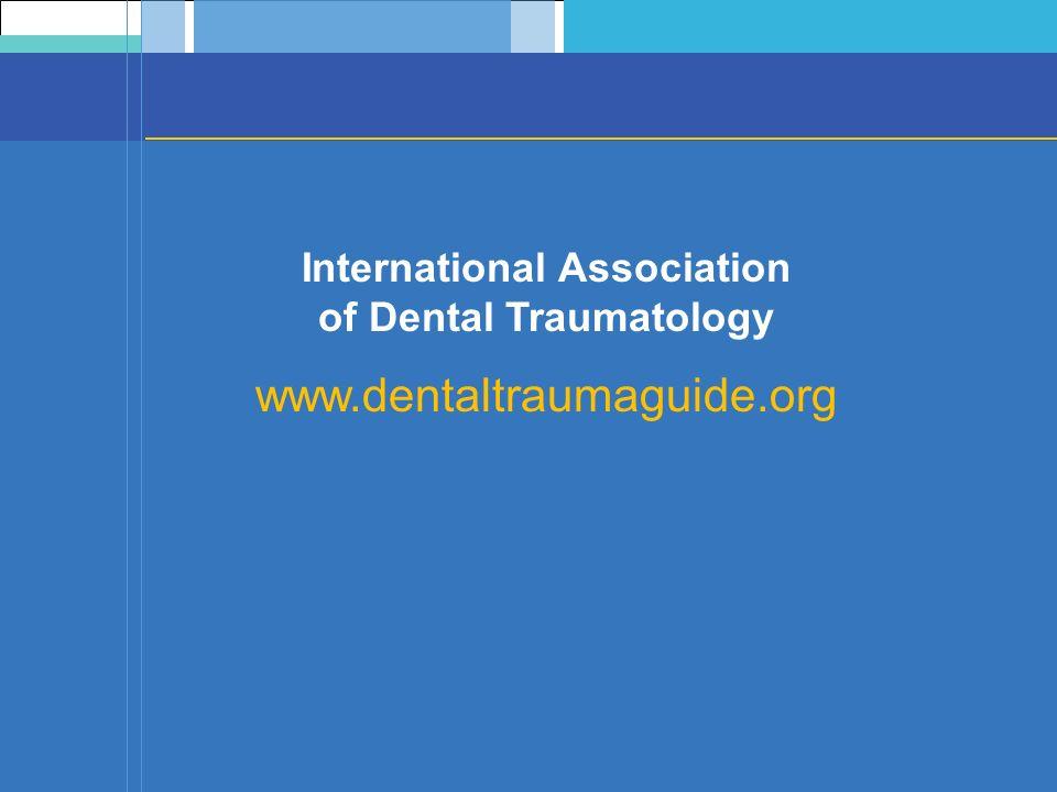 International Association of Dental Traumatology www.dentaltraumaguide.org