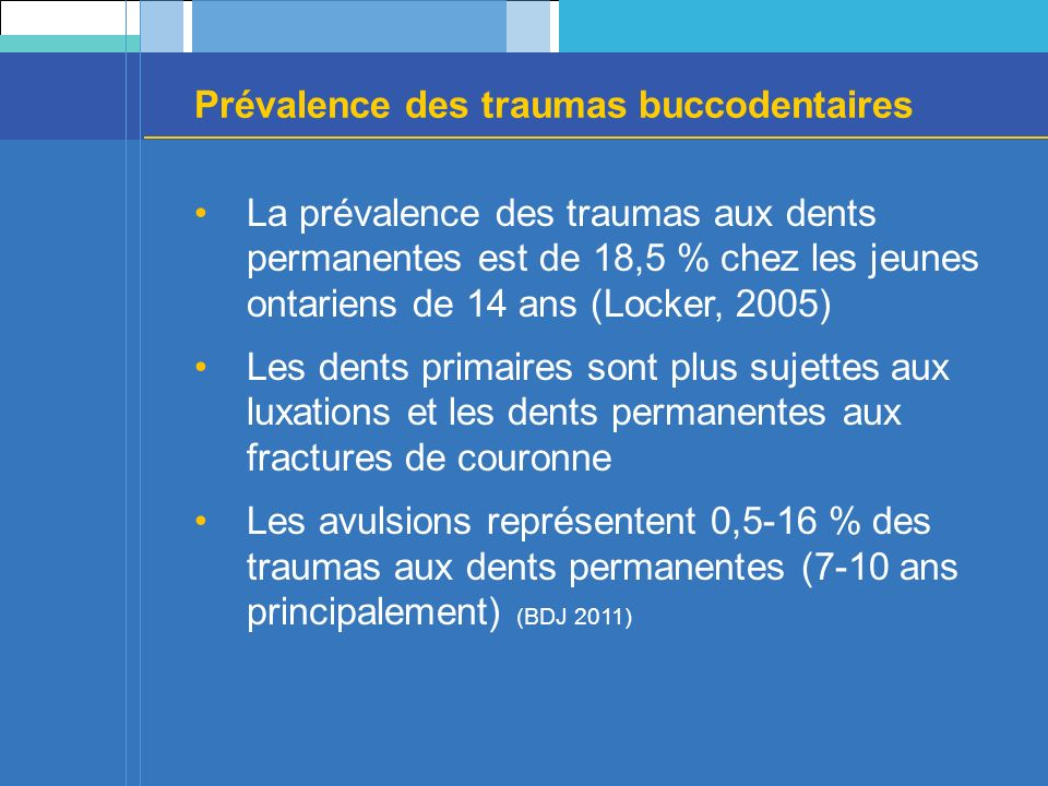 Contusion et subluxation Contusion Trauma aux tissus de support de la dent sans mobilité ou déplacement Subluxation Trauma aux tissus de support de la dent avec mobilité, mais sans déplacement Références : Guideline on Management of acute dental trauma, AAPD 2011 Treatment of traumatic dental injuries, AAE 2003 Dental trauma guidelines, IADT 2012