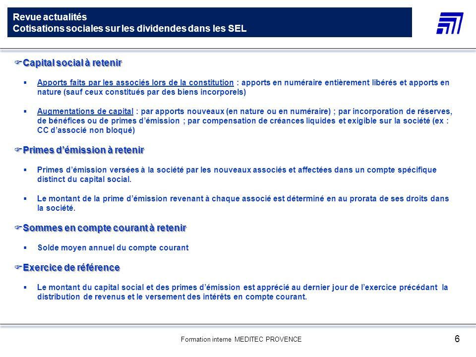Formation interne MEDITEC PROVENCE 6 Revue actualités Cotisations sociales sur les dividendes dans les SEL Capital social à retenir Capital social à r