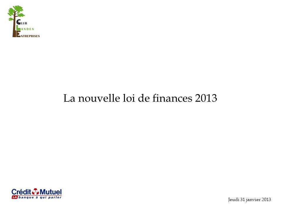 La nouvelle loi de finances 2013 Jeudi 31 janvier 2013