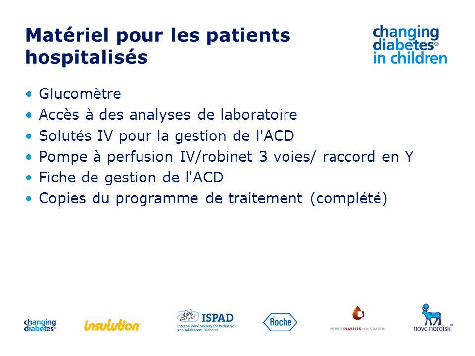 Matériel pour les patients hospitalisés Glucomètre Accès à des analyses de laboratoire Solutés IV pour la gestion de l'ACD Pompe à perfusion IV/robine