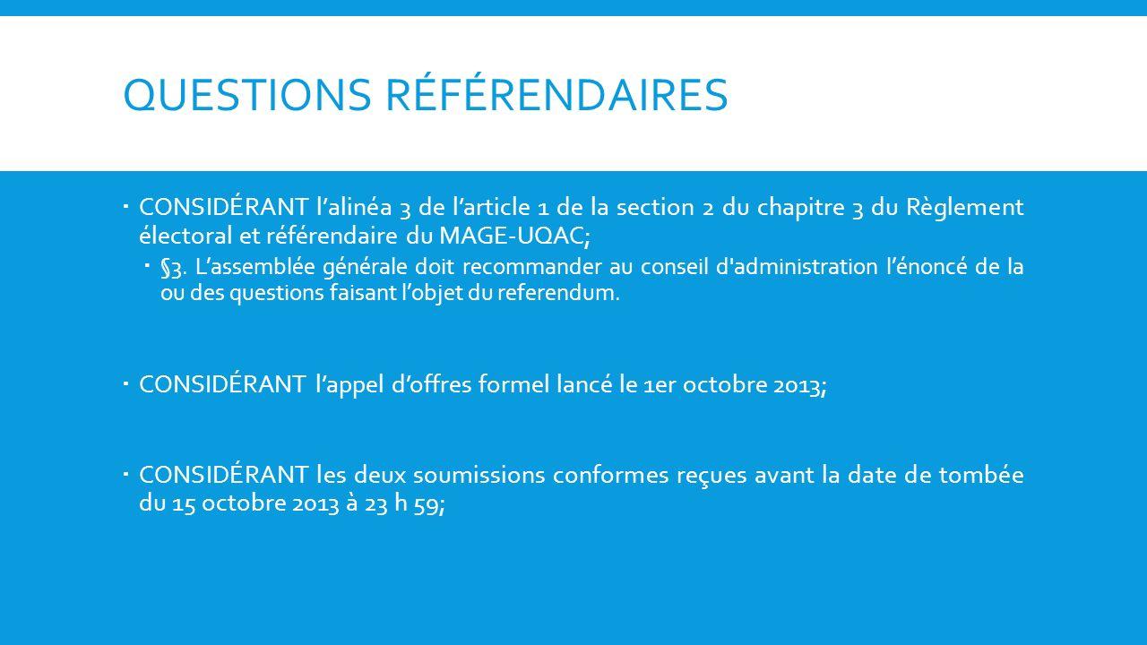 QUESTIONS RÉFÉRENDAIRES CONSIDÉRANT lalinéa 3 de larticle 1 de la section 2 du chapitre 3 du Règlement électoral et référendaire du MAGE-UQAC; §3.