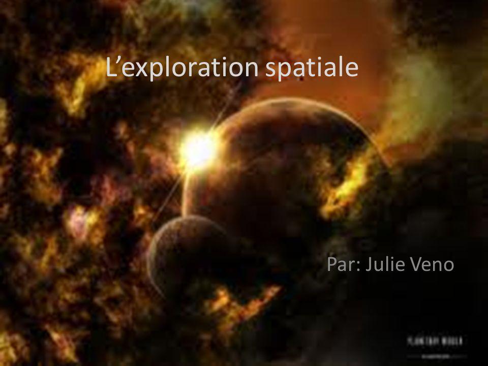 Lexploration spatiale Par: Julie Veno